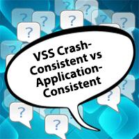 Crash-Consistent vs Application-Consistent VSS Backups