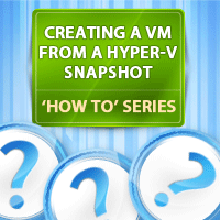 How to Create a New Virtual Machine from a Hyper-V Snapshot Part 2