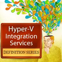 Hyper-V Integration Services Explained, Part 1