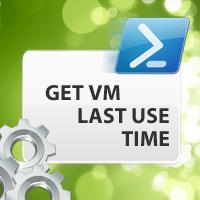 get-hyper-v-vm-last-use-timel