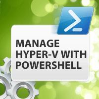 manage-hyper-v-powershell