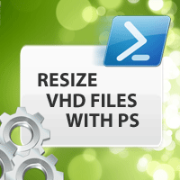 resize-hyper-v-vhd-files-with-powershell