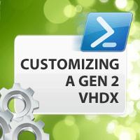 Customizing a Gen 2 VHDX disk using PowerShell