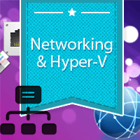 Hyper-V and Networking - Part 7: Bindings