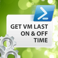 Get Virtual Machine Last On and Off Time