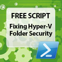 PowerShell script to fix Hyper-V Folder Security