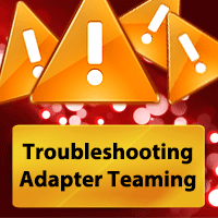 Troubleshooting Adapter Teaming in Hyper-V Server