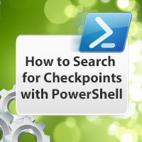 How to Search for checkpoints with PowerShell