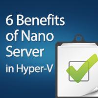 6 Benefits of Nano Server in Hyper-V