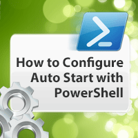 How to Configure VM Auto Start with Powershell