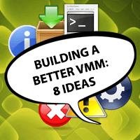 Building a better VMM_8 ideas