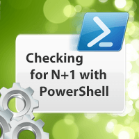 Checking_N+1_with_PowerShell