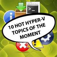 10 Hot Hyper-V Topics