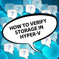 How to verify storage in Hyper-V