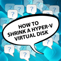 How-to-Shrink-a-Hyper-V-Virtual-Disk