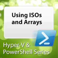 powershell-and-hyper-v-using-isos-and-arrays