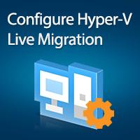 configure-hyper-v-live-migration