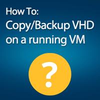 copy-or-backup-vhd-file-running-vm
