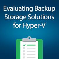 evaluating-hyper-v-backup-storage-solutions