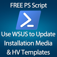 free-powershell-script-use-wsus-to-update-installation-media-and-hyper-v-templates