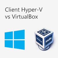 Client Hyper-V vs. VirtualBox
