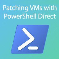 How to Patch Hyper-V virtual machines through PowerShell Direct