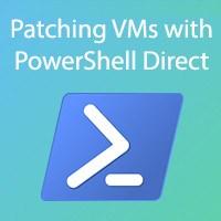 Patching Hyper-V virtual machines through PowerShell Direct
