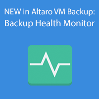 Backup Health Monitor - The latest feature in Altaro VM Backup.