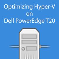 How to optimize Hyper-V performance for the Dell PowerEdge T20 server.