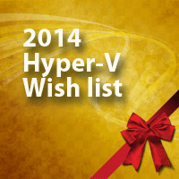 My 2014 Hyper-V Wish List