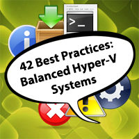 42 Best Practices for Balanced Hyper-V Systems