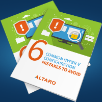 New Altaro ebook - 6 Common Hyper-V Configuration Mistakes to Avoid
