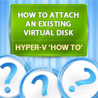 How To Attach an Existing Virtual Disk (VHD/X) in Hyper-V