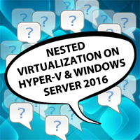 Nested-Virtualization-Hyper-V-Windows2016
