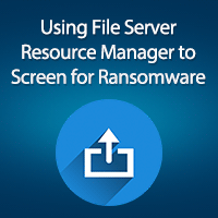 Using-File-Server-Resource-Manager-to-Screen-for-Ransomware