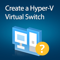 How to create a Hyper-V Virtual Switch