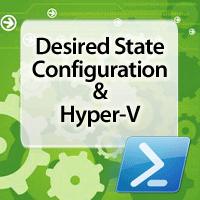 desired-state-configuration-powershell-hyper-v