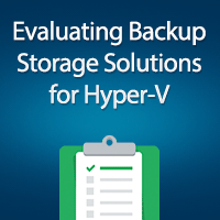 Evaluating Hyper-V Backup Storage Solutions