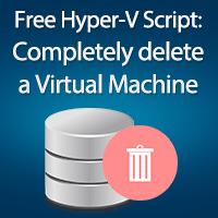 free-hyper-v-script-delete-a-virtual-machine