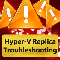 Advanced Troubleshooting of Hyper-V Replica – Part 2