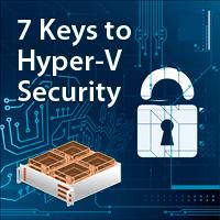 7 Keys to Hyper-V Security