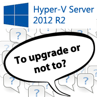 4 Reasons to Upgrade to Hyper-V Server 2012 R2 (or not to!)