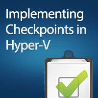 A Guide to Implement Hyper-V Checkpoints