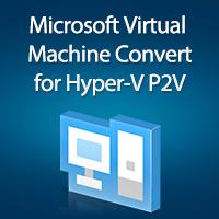 How to use Microsoft Virtual Machine Converter (MVMC) for Hyper-V P2V