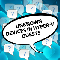 Unknown Devices in Hyper-V Guests