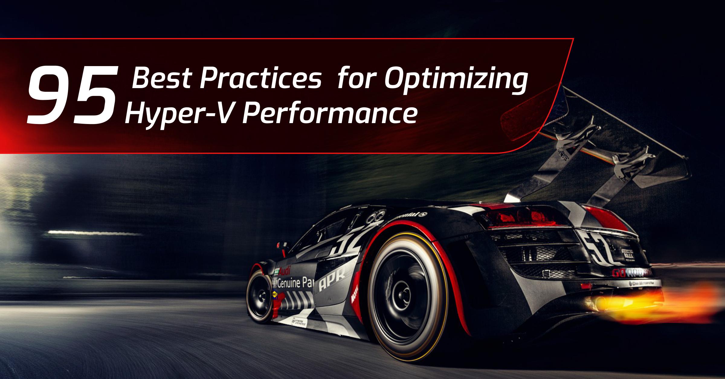 How to optimize Hyper-V Performance
