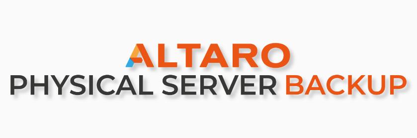 Introducing Altaro Physical Server Backup