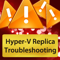 Advanced Troubleshooting of Hyper-V Replica – Part 3