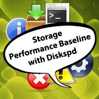 Storage Performance Baseline with Diskspd