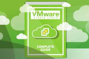 The Complete Guide to VMware Hybrid Cloud